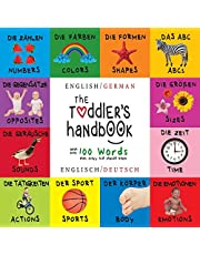 The Toddler's Handbook: Bilingual (English / German) (Englisch / Deutsch) Numbers, Colors, Shapes, Sizes, ABC Animals, Opposites, and Sounds, with over 100 Words that every Kid should Know