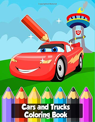 Cars And Trucks Coloring Book Loaded With 120 Coloring Pages Of Children Cars Including Tow Mater Lightning Mcqueen Fillmore Tow Mater Fillmore Strip The King Weathers And Chick Hicks Book