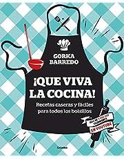 ¡Que viva la cocina! Recetas caseras y fáciles para todos los bolsillos / Hooray for Cooking! Easy Homemade Recipes for all Budgets