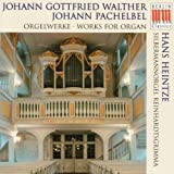 Walther / Pachelbel: Works for Organ