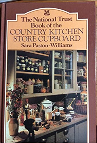 The National Trust Book Of The Country Kitchen Store Cupboard Amazon Co Uk Paston Williams Sara 9780715386088 Books