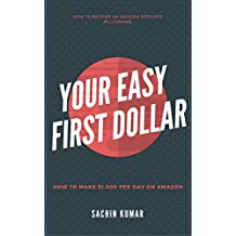 YOUR EASY FIRST DOLLAR WITH AMAZON AFFILIATE: How to Make $1,000 Per Day on Amazon: How to Become an Amazon Affiliate Millionaire