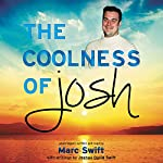 The Coolness of Josh | Marc Swift