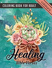 Healing Bible Verses Coloring Book For Adult: An Inspirational Adult Coloring Book With God's Healing Promises