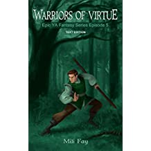 Warriors of Virtue Epic YA Fantasy Series Episode 5: Text Edition