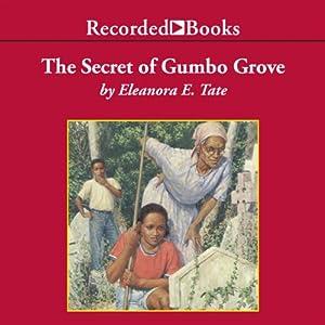 The Secret of Gumbo Grove Audiobook