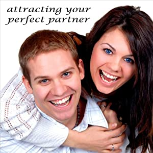Attracting Your Perfect Partner Audiobook