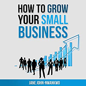 How to Grow Your Small Business Audiobook