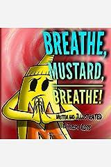 Breathe, Mustard, Breathe! (Mustard Series) Paperback