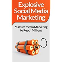 Social Media Marketing:! Explosive Social Media Marketing And Social Media Strategy Using Facebook, Twitter, Instagram And More! (Make Money Online, Online ... Facebook Marketing, Twitter, Instagram)