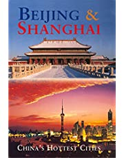 Beijing & Shanghai: China's Hottest Cities