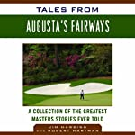 Tales from Augusta's Fairways: A Collection of the Greatest Masters Stories Ever Told | Jim Hawkins,Robert Hartman