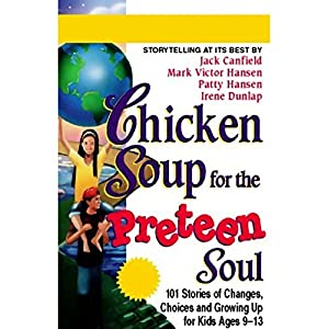 Chicken Soup for the Preteen Soul Audiobook