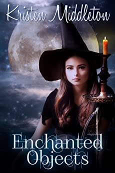 Enchanted Objects: (Witches Of Bayport) Book 2 by [Middleton, Kristen]