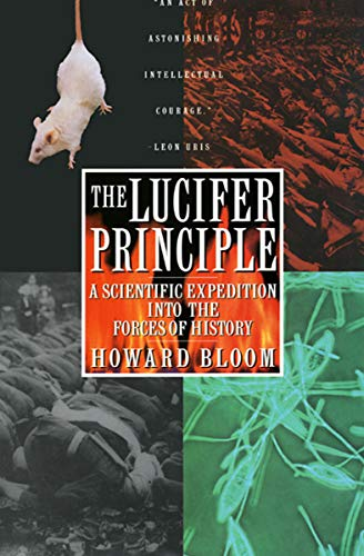 - The Lucifer Principle: A Scientific Expedition into the Forces of History