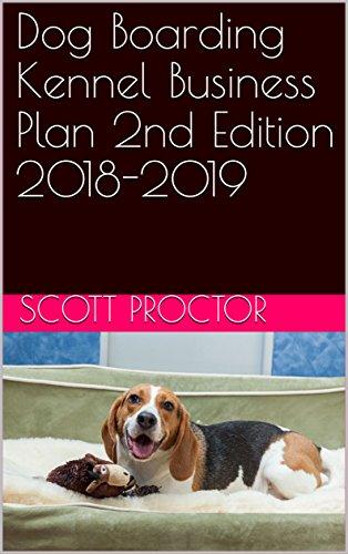 Amazon dog boarding kennel business plan 2nd edition 2018 2019 dog boarding kennel business plan 2nd edition 2018 2019 by proctor scott fandeluxe Choice Image