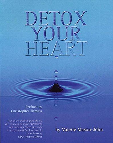 Detox Your Heart (Detox Your Heart By Valerie Mason John)
