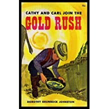 CATHY AND CARL JOIN THE GOLD RUSH