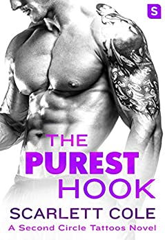 The Purest Hook: A Second Circle Tattoos Novel by [Cole, Scarlett]