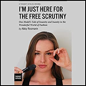 I'm Just Here for the Free Scrutiny Audiobook
