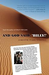 """And God Said, """"Billy!"""": A Novel"""