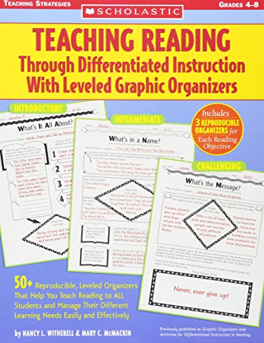 Teaching Reading Through Differentiated Instruction With Leveled Graphic Organizers: 50+ Reproducible, Leveled Literature-Response Sheets That Help ... Learning Needs Easily and Effectively ()