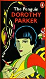 The Penguin Dorothy Parker: Written by Dorothy Parker, 1977 Edition, (New edition) Publisher: Penguin Books Ltd [Paperback]