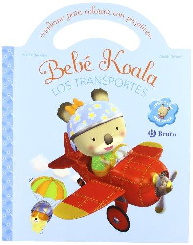 Los Transportes / Transport: Cuaderno Para Colorear Con Pegatinas / Coloring Book With Stickers (Bebe Koala / Koala Baby) (Spanish Edition)