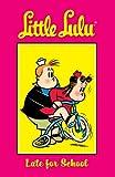 Little Lulu Volume 8: Late For School