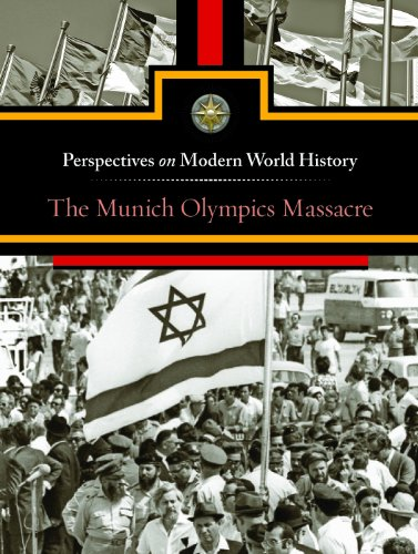 The Munich Olympics Massacre (Perspectives on Modern World History)