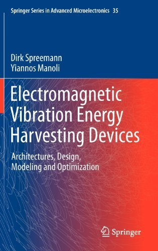 Electromagnetic Vibration Energy Harvesting Devices: Architectures, Design, Modeling and Optimization (Springer Series in Advanced Microelectronics) by Dirk Spreemann (2012-02-16)