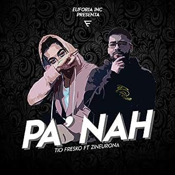Amazon.com: Pa Nah (feat. Zineurona): Tio Fresko: MP3 Downloads