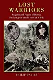 Lost Warriors: Seagrim and Pagani of Burma The last great untold story of WWII