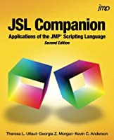 JSL Companion: Applications of the JMP Scripting Language, 2nd Edition Front Cover
