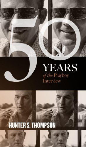 (Hunter S. Thompson: The Playboy Interview (Singles Classic) (50 Years of the Playboy)