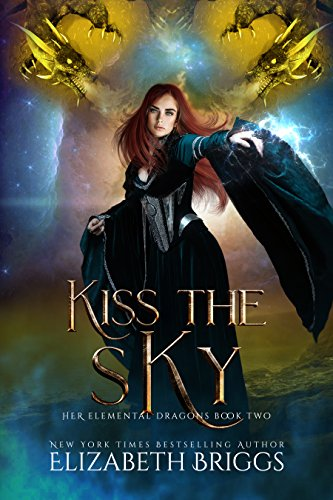 - Kiss The Sky: A Reverse Harem Dragon Fantasy (Her Elemental Dragons Book 2)