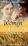 Women of Strength: Inspirational Historical Romance Novella Collection
