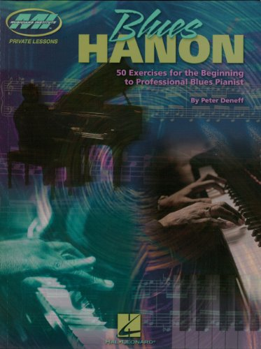 - Blues Hanon: 50 Exercises for the Beginning to Professional Blues Pianist (Private Lessons / Musicians Institute)