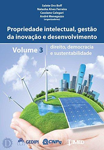 Direito, Democracia e Sustentabilidade (Propriedade Intelectual, Gestão da Inovação e Desenvolvimento Livro 3) (Portuguese Edition)