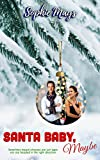 Santa Baby, Maybe: A Christmas Romance of Serendipity & Silver Linings (Inspirational Short Read)