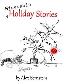 Miserable Holiday Stories by [Bernstein, Alex]