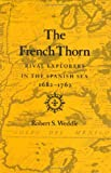 The French Thorn, Robert S. Weddle, 0890964807