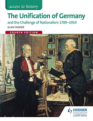 The Unification of Germany and the Challenge of Nationalism 1789-1919 (Access to History) (Stil Für Teenager)