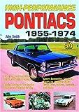 High-Performance Pontiacs, John E. Smith, 1884089976