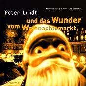 Peter Lundt und das Wunder vom Weihnachtsmarkt (Peter Lundt 4)   Arne Sommer