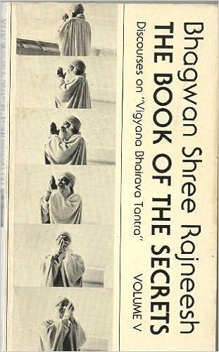 The Book of the Secrets, Vol. V by Bhagwan Shree Rajneesh (1984-03-01)