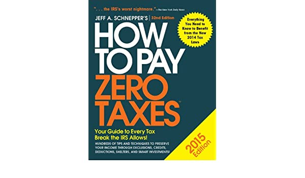 How to Pay Zero Taxes, 2015: Amazon.es: Jeff A. Schnepper: Libros en idiomas extranjeros