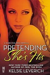Pretending She's His: A Hard Feelings Novella