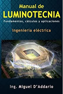 Manual de luminotecnia: Fundamentos, cálculos y aplicaciones (Spanish Edition)