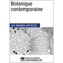 Botanique contemporaine: Les Grands Articles d'Universalis (French Edition)